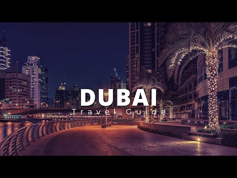 Dubai Ultimate Travel Guide | Best Places To Visit | Discover The City Of Gold