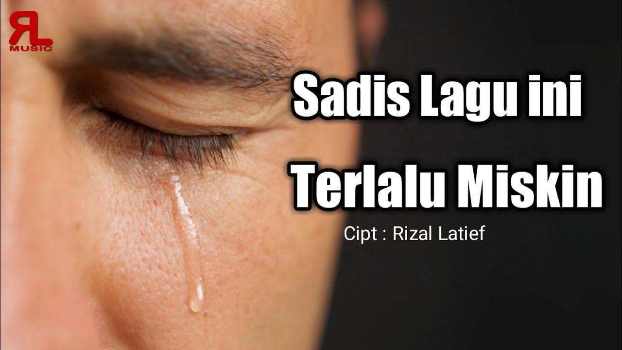 Sedih banget lagu ini TERLALU MISKIN - Rizal Latief (Official Music Video Lirik)