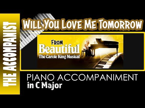Will You Love Me Tomorrow - from 'Beautiful: The Carole King Musical' - Piano Only Karaoke