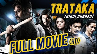 Trataka Full Action Movie Dubbed In Hindi | Rahul Ainapur,Hridaya Avanti | Shivaganesh