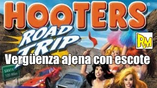 Retromierdas #73: Hooters Road Trip