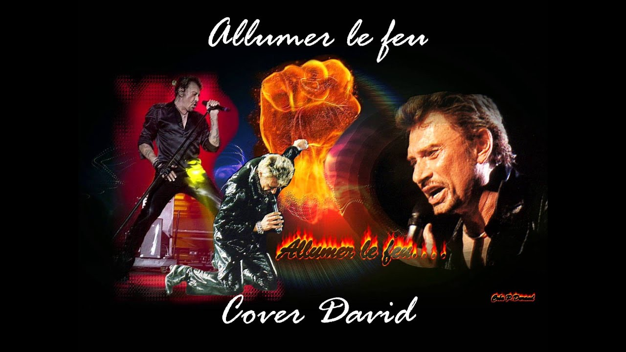 david chante allumer le feu de mr johnny hallyday youtube. Black Bedroom Furniture Sets. Home Design Ideas