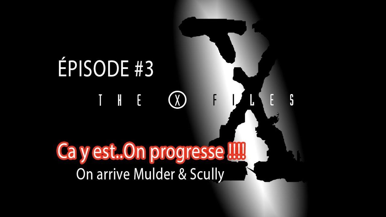Download On progresse !!! - X-Files - #EP 3 [FR]