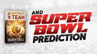 LARGE QUICK SELL on Madden 15 Ultimate Team | SUPER BOWL XLIX PREDICTION!
