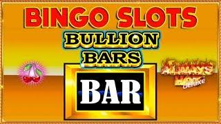 Bingo Slots ** Rainbow Reels ** Bullion Bars **