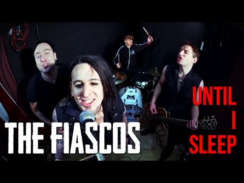 The Fiascos - Until I Sleep