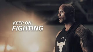 KEEP ON FIGHTING - Dwayne Johnson (The Rock Motivation)