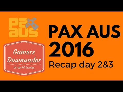 PAX Australia 2016 Recap - Part 2 - The Gamers Downunder