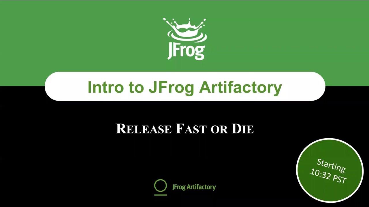 [Webinar] Introduction to JFrog Artifactory
