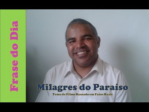 Frase Do Dia Milagres Do Paraíso Youtube