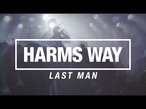 """Harms Way """"Last Man"""" (OFFICIAL VIDEO)"""