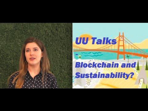 UU Talks - Valentina Nakic - California Dreaming: Intro to Blockchain and Sustainability