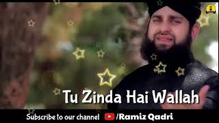 Tu Zinda Hai Wallah❤  2018 Naat WhatsApp Status💚Hafiz Ahmed Raza Qadri❤   YouTube