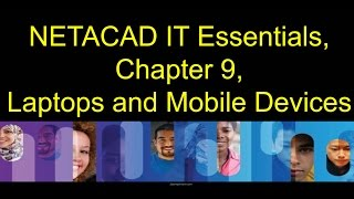 NETACAD IT Essentials, Chapter 9, Laptops and Mobile Devices