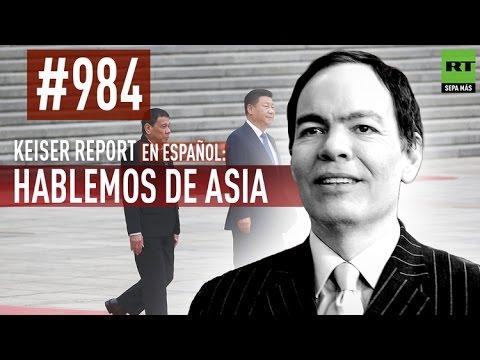 Keiser Report en español: Hablemos de Asia (E984)