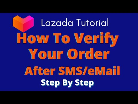 How To Verify Your Order At Lazada After SMS & Email
