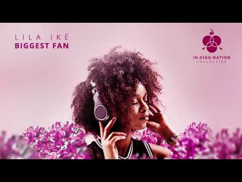 Lila Ike - Biggest Fan (Official Audio)