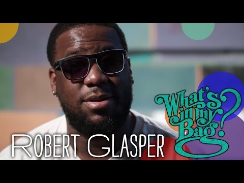 Robert Glasper - What's In My Bag?