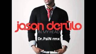 Jason Derulo - In My Head (Dr.PaiN electro remix)