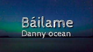 Danny Ocean B ilame Letra.mp3