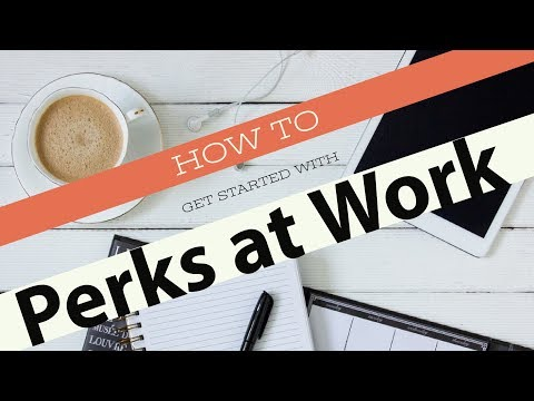 Perks At Work >> How To Get Started With Perks At Work Youtube