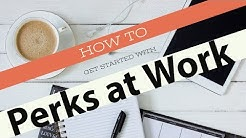 How to Get Started with Perks at Work