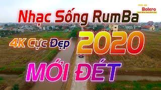 Liên Khúc Rumba 2020 Mới Đét - Nhạc Sống Bolero Trữ Tình Nhạc Hay Cảnh Đẹp 4K Xem là thích