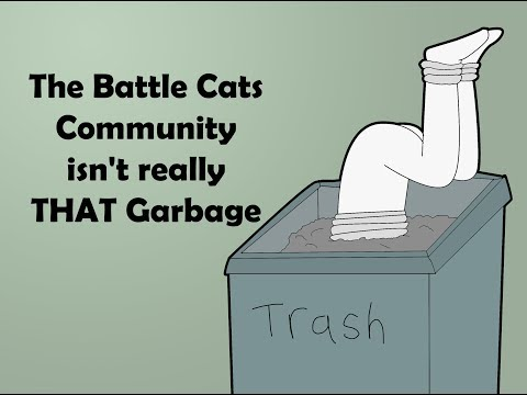 The Battle Cats Community isn't really THAT Garbage