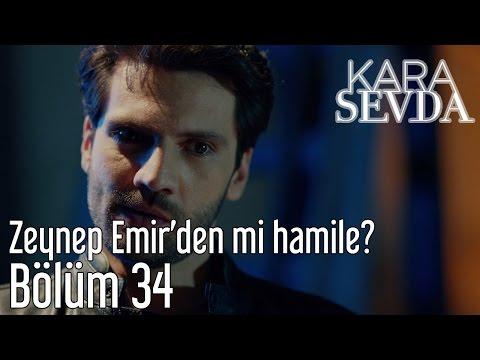 Kara Sevda 34. Bölüm - Zeynep Emir'den Mi Hamile?