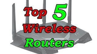 Top 5 Best Wireless Routers to Buy in 2018