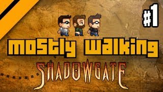 Mostly Walking - Shadowgate P1