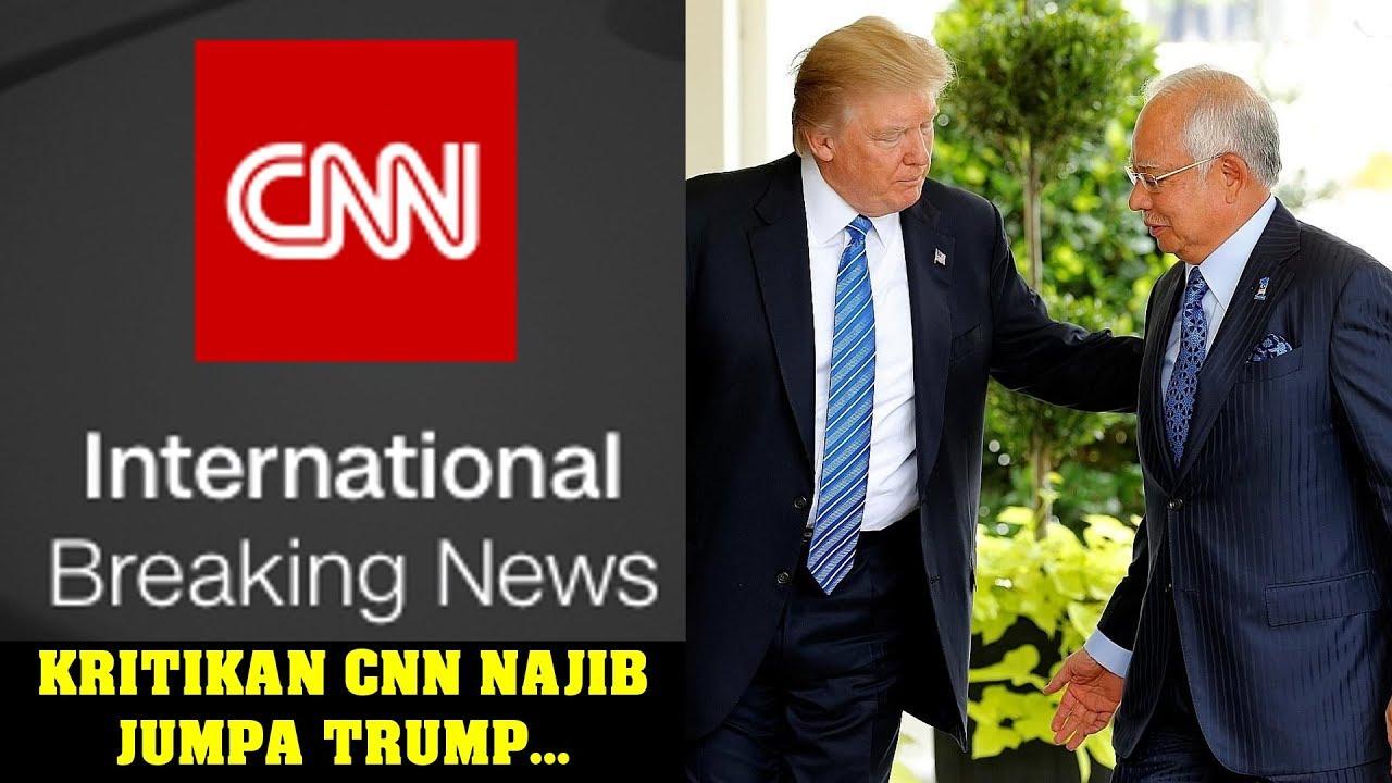 CNN criticizes Trump meets Najib - why????