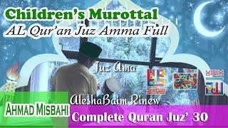 Children's Murottal Al Qur'an Juz Amma Full | Complete Quran Juz' 30 Ahmad Misbahi
