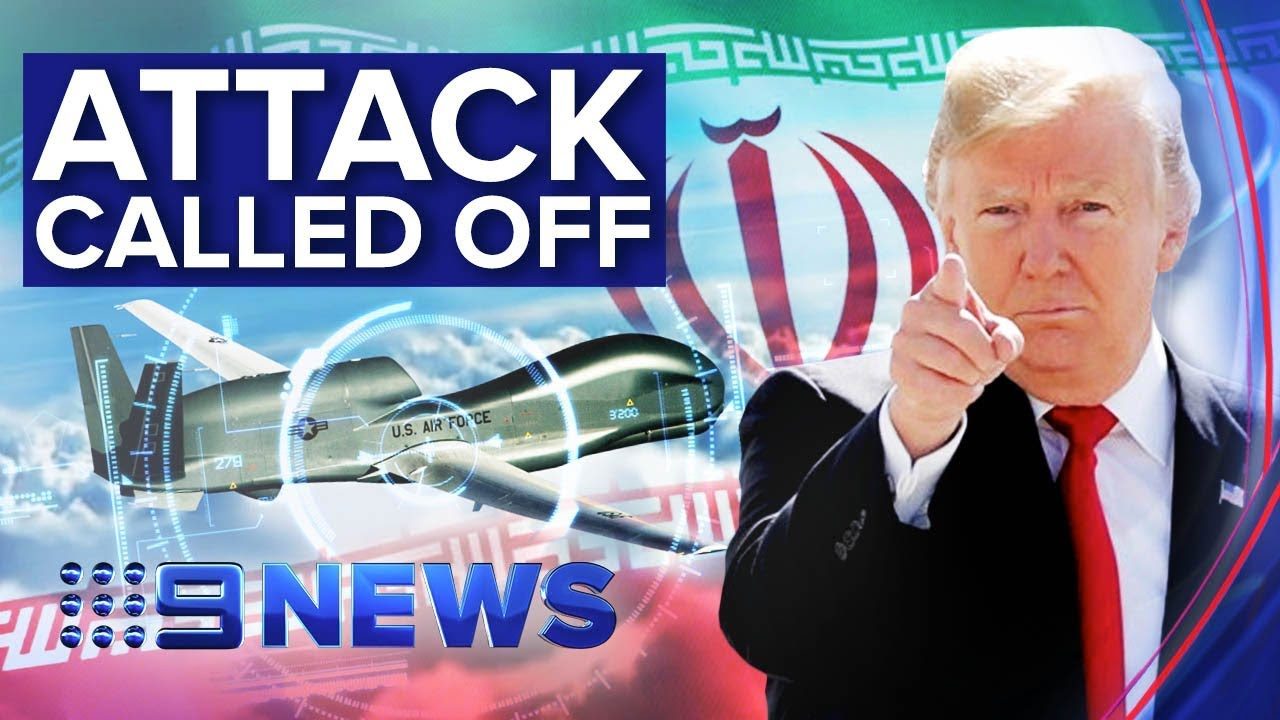 Donald Trump reportedly calls off strikes against Iran over drone attack | Nine News Australia