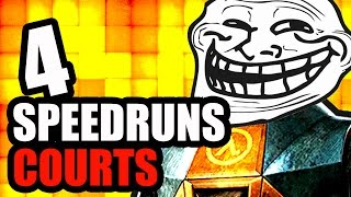 4 SPEEDRUNS TRÈS COURTS