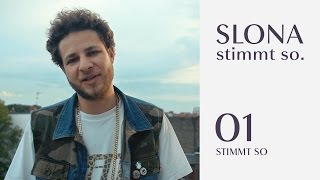 Slona - Track By Track 01: Stimmt So