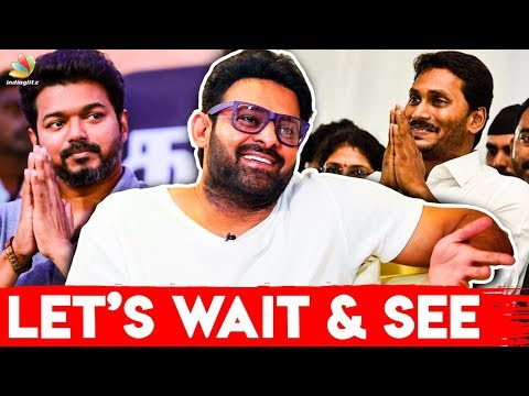 Lets Wait and See : Prabhas Interview About Thalapathy Vijay & Jagan Mohan Reddy | Saaho Tamil