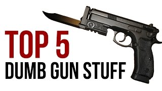 Top 5 Dumb Gun Products | TFBTV