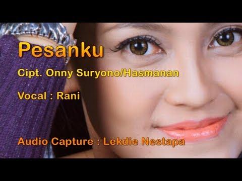 Pesanku (Cipt. Onny Suryono/Hasmanan) - Vocal By Rani