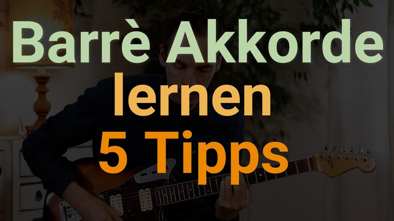 5 Tipps um besser Barré Akkorde zu lernen!