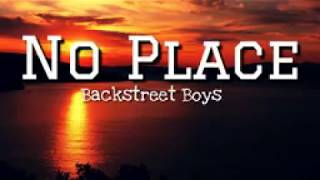 Backstreet Boys   No Place Lyrics