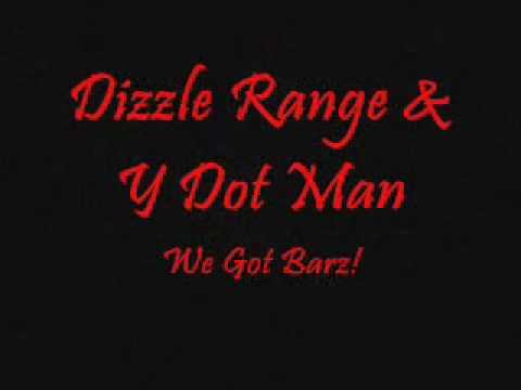 DIZZLE RANGE & Y DOT MAN - WE GOT BARZ. BS15