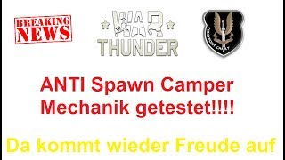 War Thunder NEWS! Anti Spawn Camping Mechanik getestet.
