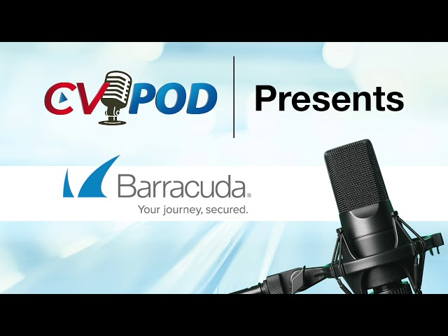 CV Podcast Discusses Cybersecurity with Barracuda SE Mark Ballegeer