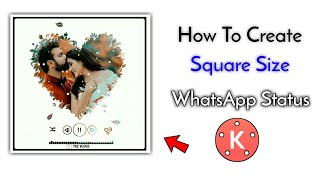 How To Make #Trending (Square Size) WhatsApp Status Video in Kinemaster [Hindi]