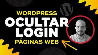 Cómo Ocultar o Cambiar el Login de Wordpress por Seguridad de tu Página Web