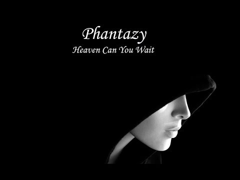 Phantazy - Heaven can you wait (HD)