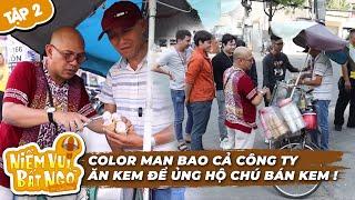 Niềm Vui Bất Ngờ | Tập 2: Color Man bao cả công ty Điền Quân ăn kem ủng hộ anh bán kem dạo