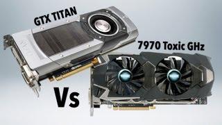 nvidia gtx titan vs sapphire amd toxic hd 7970 ghz edition