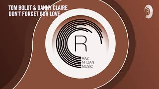 Tom Boldt & Danny Claire - Don't Forget Our Love (Extended Mix) RNM